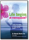 Life Begins at Menopause? A guide to the changes at midlife and menopause for women and their partners